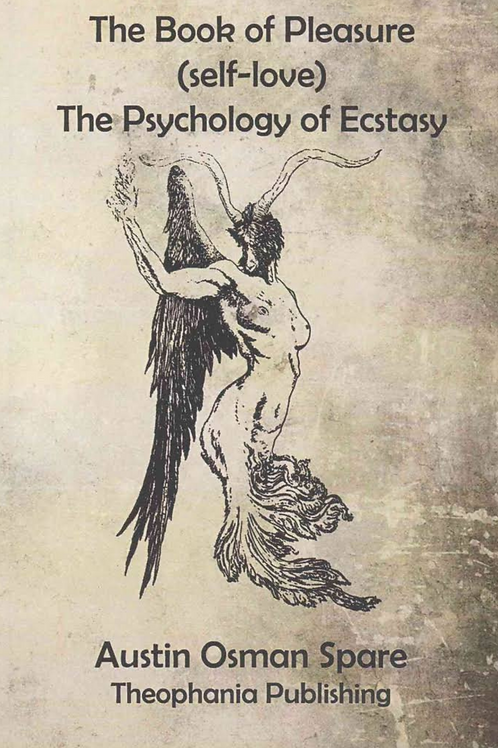 Book of Pleasure Self Love - Austin Osman Spare