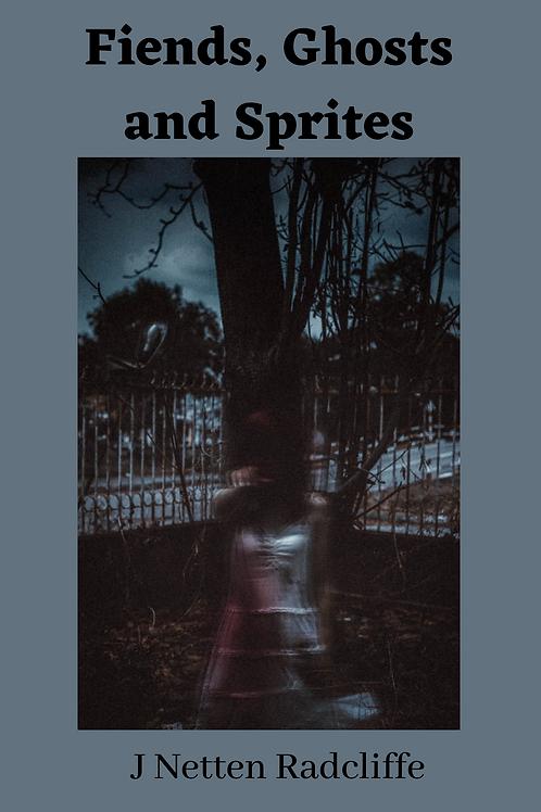 Fiends, Ghosts and Sprites - J Netten Radcliffe