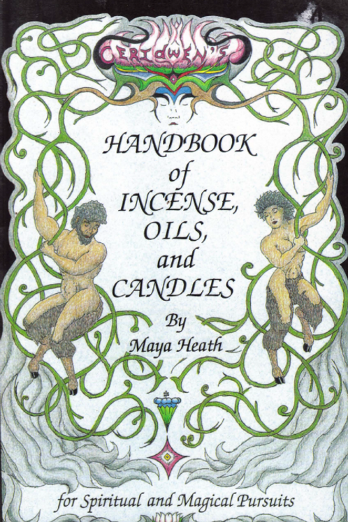 Ceridwen's Handbook of Incense Oils and Candles