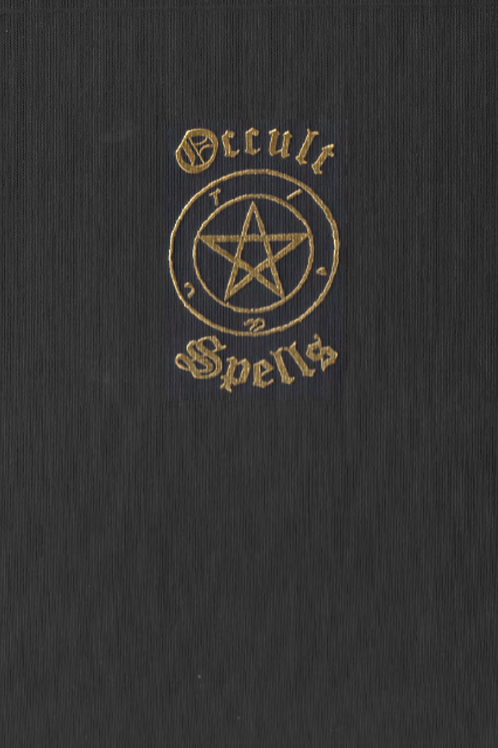 Occult Spells - A Nineteenth Century Grimoire - Frederick Hockley
