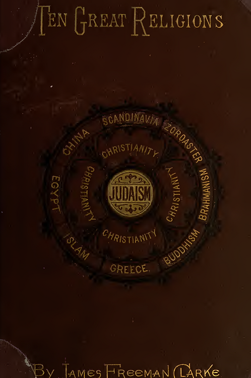 Ten Great Religions James Freeman Clarke