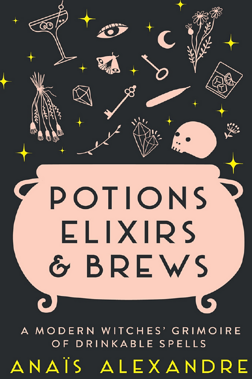 Potions, Elixirs and Brews - Anais Alexandre