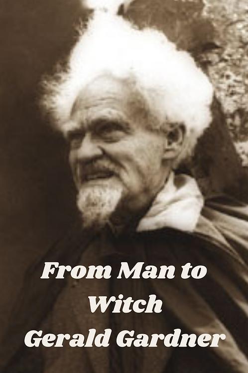 From Man to Witch - Gerald Gardner - Morgan Davis