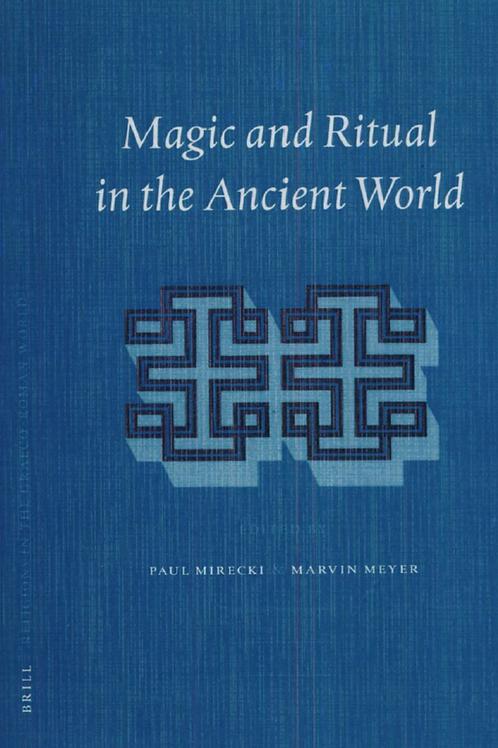 Magic and Ritual - Mirecki and Meyer