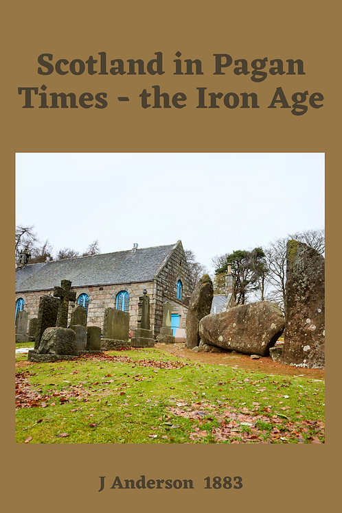 Scotland in Pagan Times - the Iron Age - J Anderson 1883