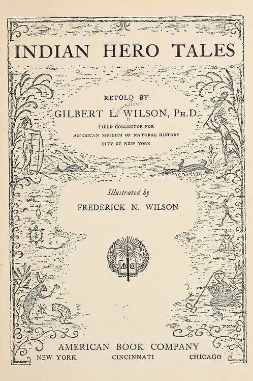 Indian Hero Tales - G L Wilson 1916