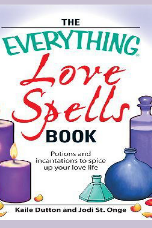 Everything Love Spells Book - Spells, Incantations, and Potions