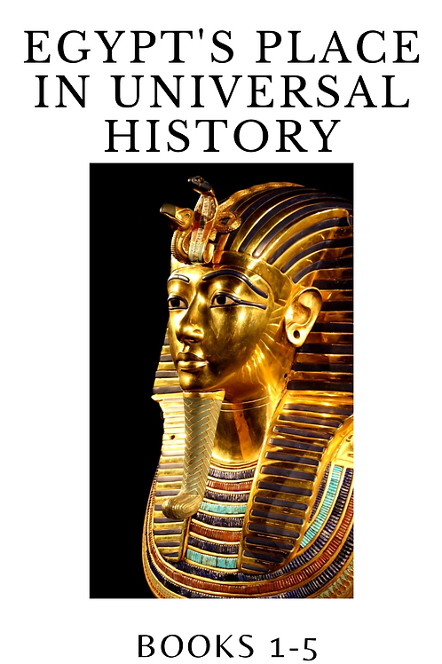 Egypts Place in Universal History Bks 1-5