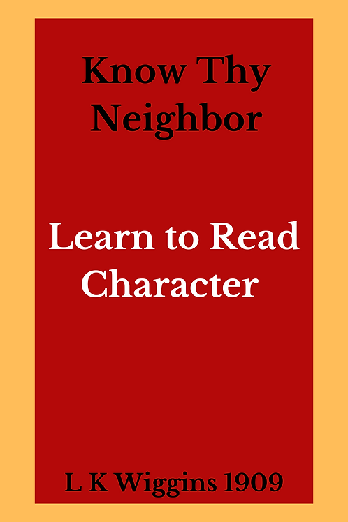 Know Thy Neighbor - L K Wiggins 1909