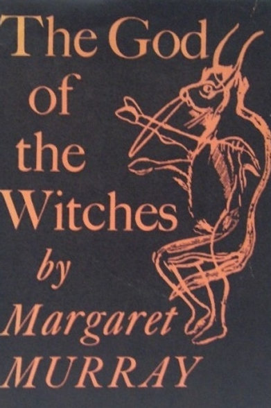 God of the Witches Margaret Murray