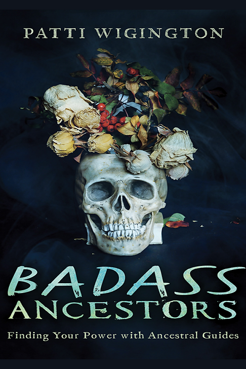 Badass Ancestors - Patti Wigington