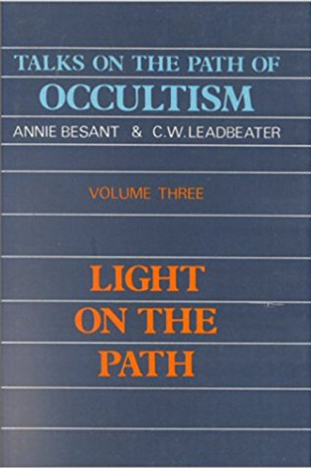 Talks on the Path of Occultism, Volume 3, Light on the Path - A Besant 1925