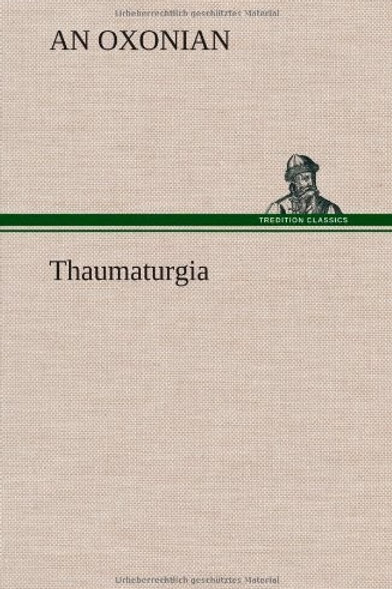 Thaumaturgia, or Elucidations of the Marvellous - An Oxonian 1835