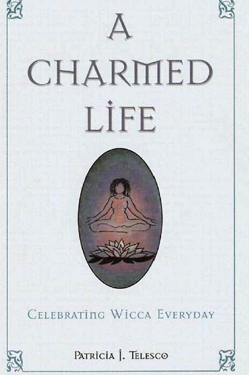 A Charmed Life - Patricia J Telesco