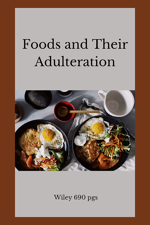 Foods and Their Adulteration Wiley 690 pgs