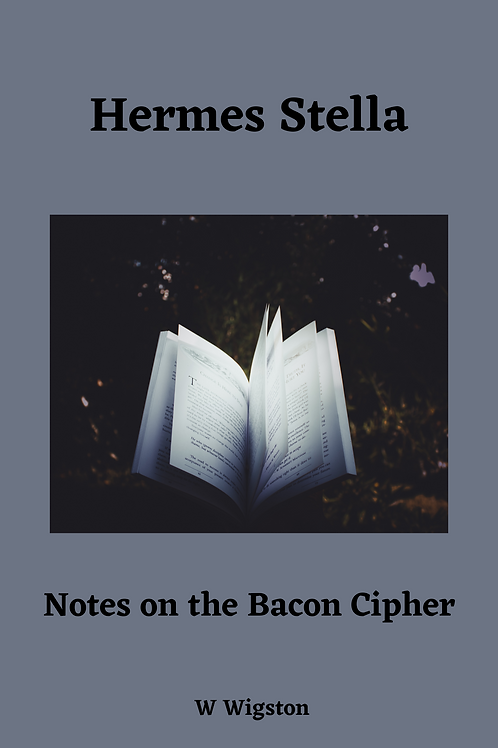 Hermes Stella - Notes on the Bacon Cipher - W Wigston