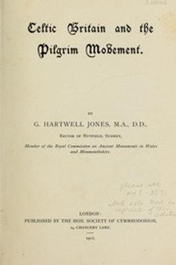 Celtic Britain and The Pilgrim Movement - G Hartwell Jones 1912