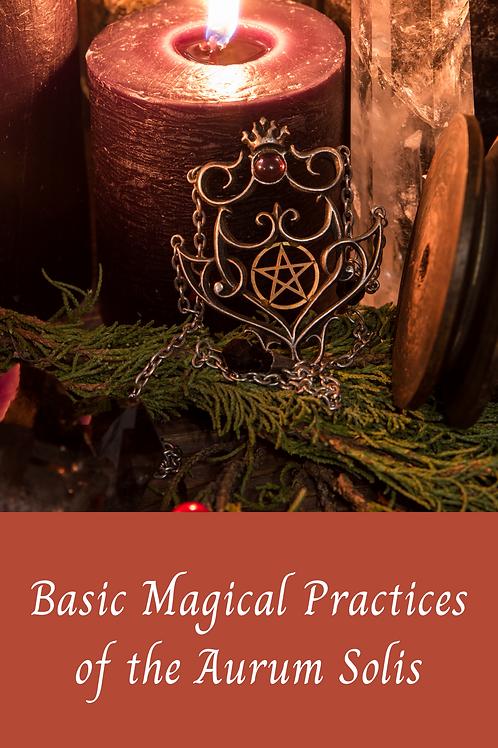 Aurum Solis - Basic Magical Practices of the Aurum Solis