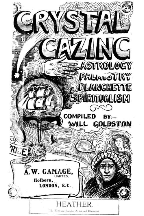 Crystal Gazing. Astrology, Palmistry, Planchette & Spiritualism - W Goldston 190