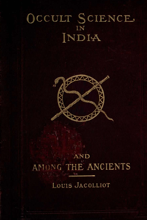Occult Science in India L Jacolliot 1908