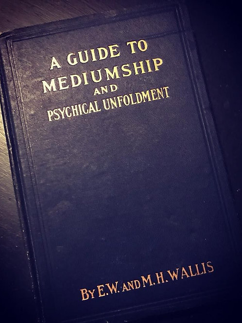 A Guide to Mediumship and Psychical Unfoldment - E. M. Wallis