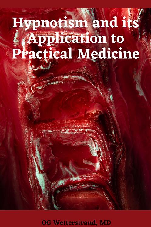 Hypnotism and its Application to Practical Medicine - OG Wetterstrand, MD