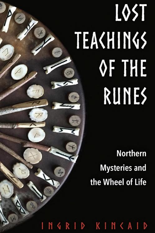 Lost Teachings of the Runes - Ingrid Kincaid