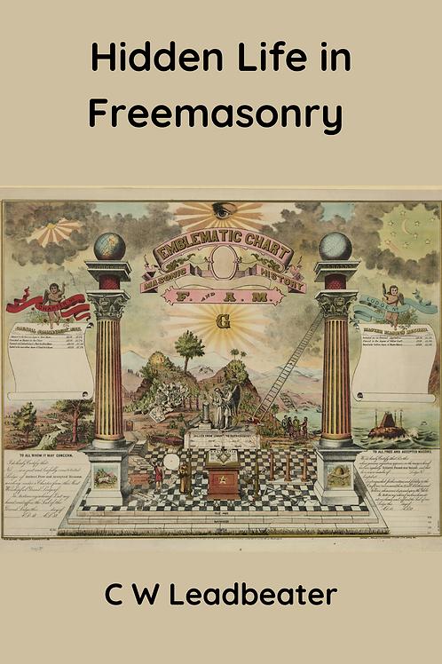 Hidden Life in Freemasonry - C W Leadbeater