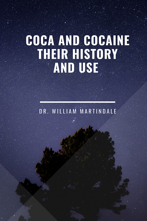 Coca and Cocaine Their History and Use Dr. William Martindale
