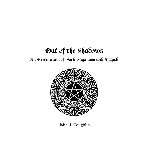 Out of the Shadows an Exploration of Dark Paganism and Magick