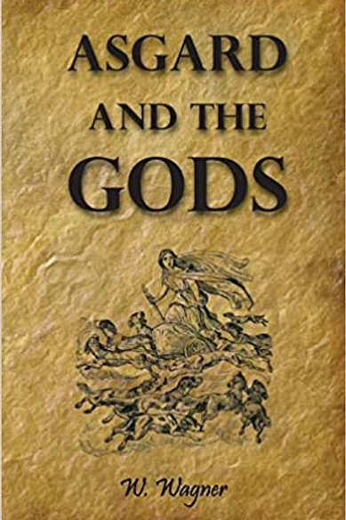 Asgard and the Gods - The Tales and Traditions of our Northern Ancestors