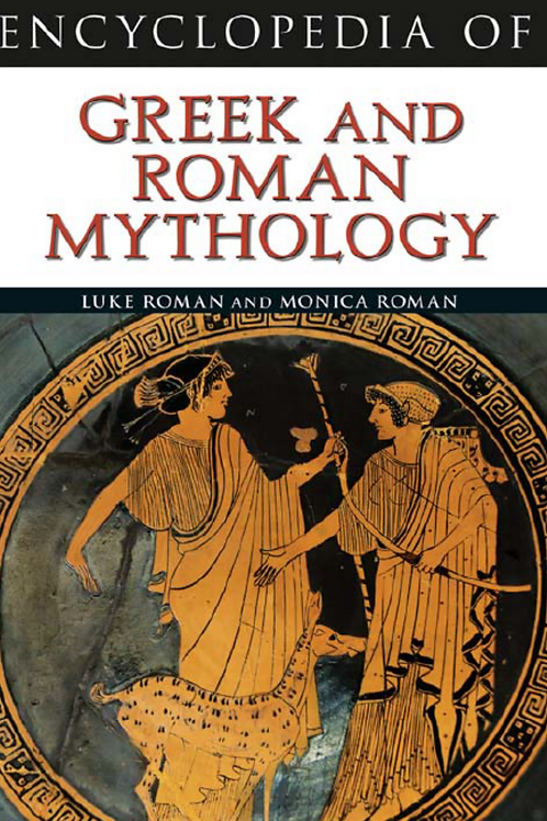 Encyclopedia of Greek and Roman Mythology - Luke and Monica Roman