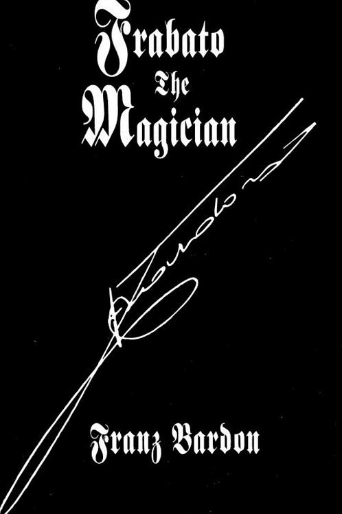 Fabrato The Magician and the Third Reich - Franz Bardon