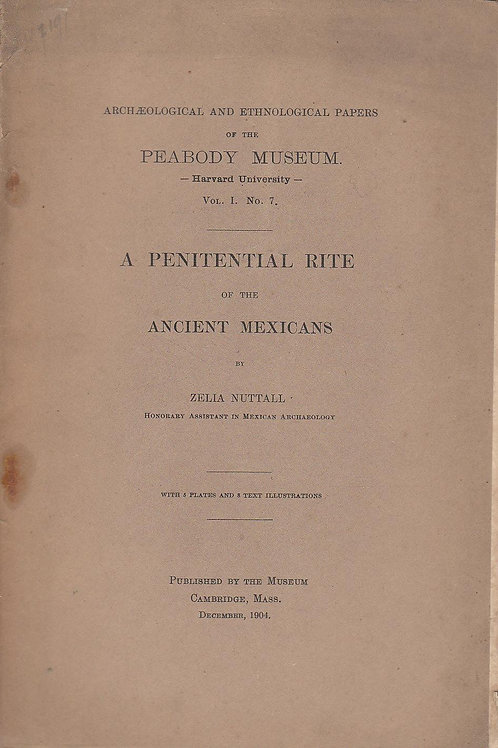 A Penitential Rite of the Ancient Mexicans - Z Nuttall 1904
