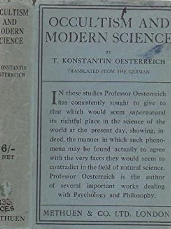 Occultism & Modern Science - T Oesterreich 1920