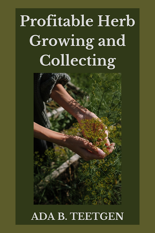 Profitable Herb Growing and Collecting