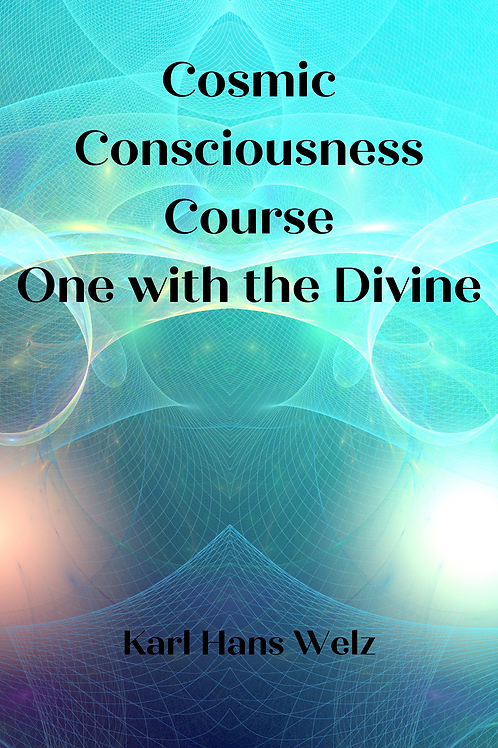 Cosmic Consciousness Course - One with the Divine - Karl Hans Welz