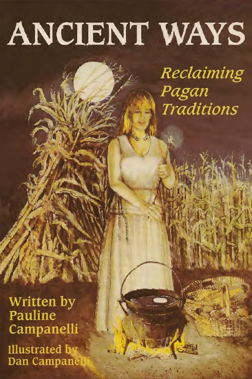 Ancient Ways - Reclaiming Pagan Traditions - Pauline Campanelli