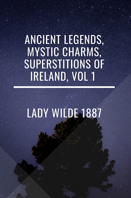 Ancient Cures Charms and Usages of Ireland - Lady Wilde