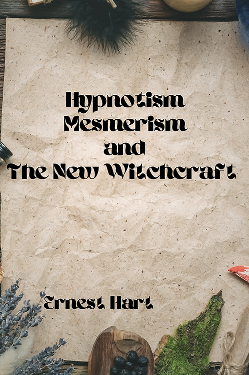 Hypnotism Mesmerism and The New Witchcraft - Ernest Hart