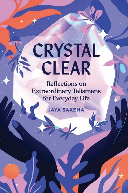 Crystal Clear - Jaya Saxena