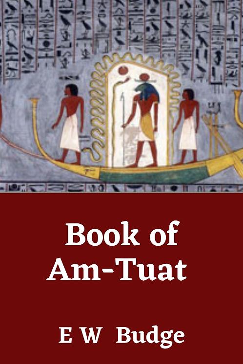Book of Am-Tuat - EA Wallis Budge