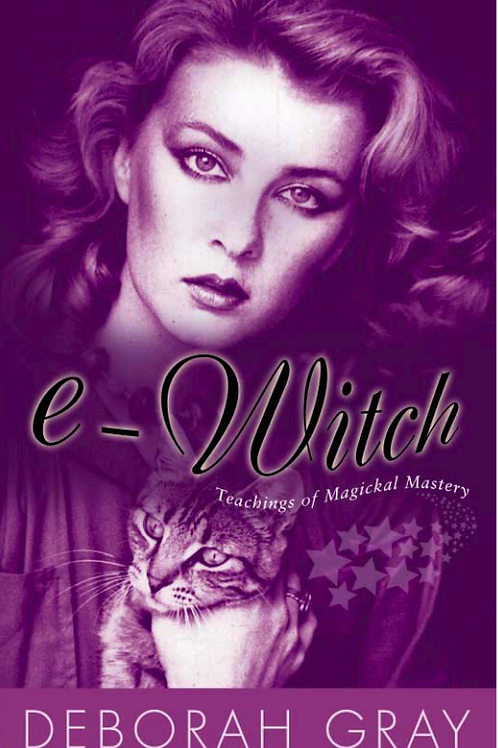 E-Witch Teachings of Magickal Mastery