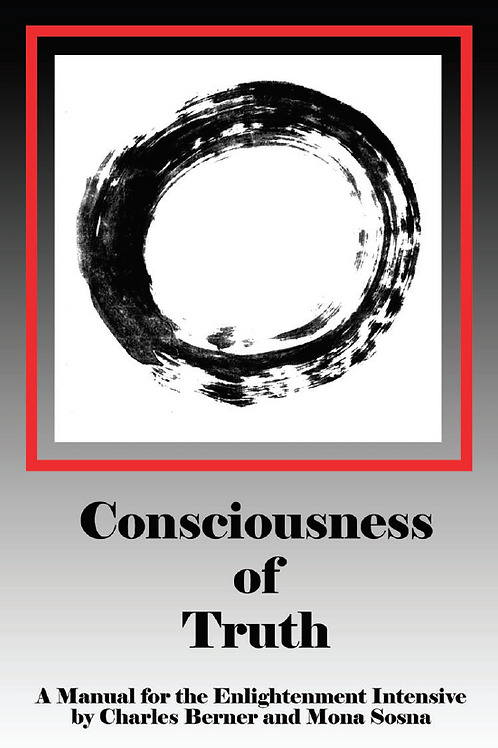 Conciousness Of Truth - Enlightenment Manual Charles Berner & Mona Sosna