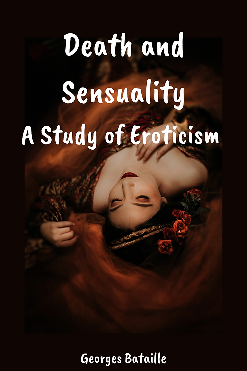 Death and Sensuality - A Study of Eroticism - Georges Bataille