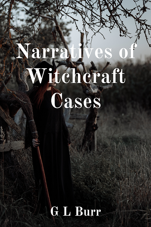 Narratives of Witchcraft Cases - G L Burr
