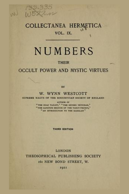 Numbers - Their Occult Power and Mystic Virtues 1911