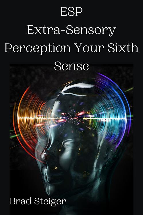 ESP - Extra-Sensory Perception Your Sixth Sense - Brad Steiger
