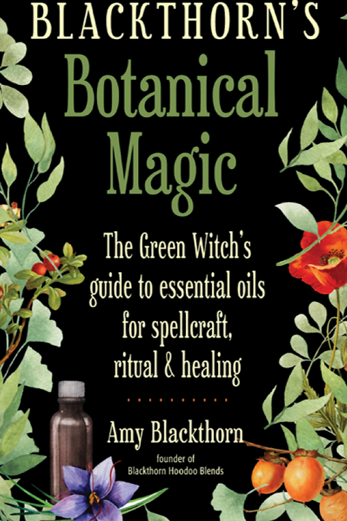 Blackthorns Botanical Magic - Amy Blackthorn