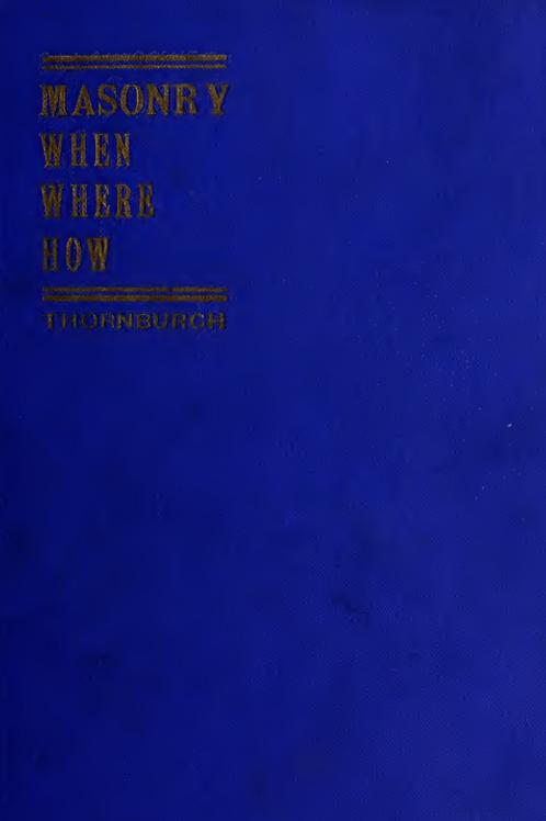 Freemasonry- When, Where, How - G Thornburgh 1914